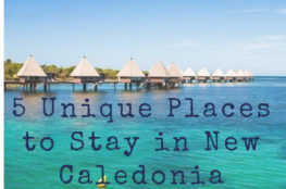 5 Unique Places to Stay in New Caledonia
