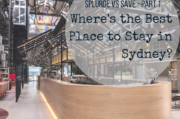 Where's the best place to stay in Sydney: Splurge Vs Save - Part 1