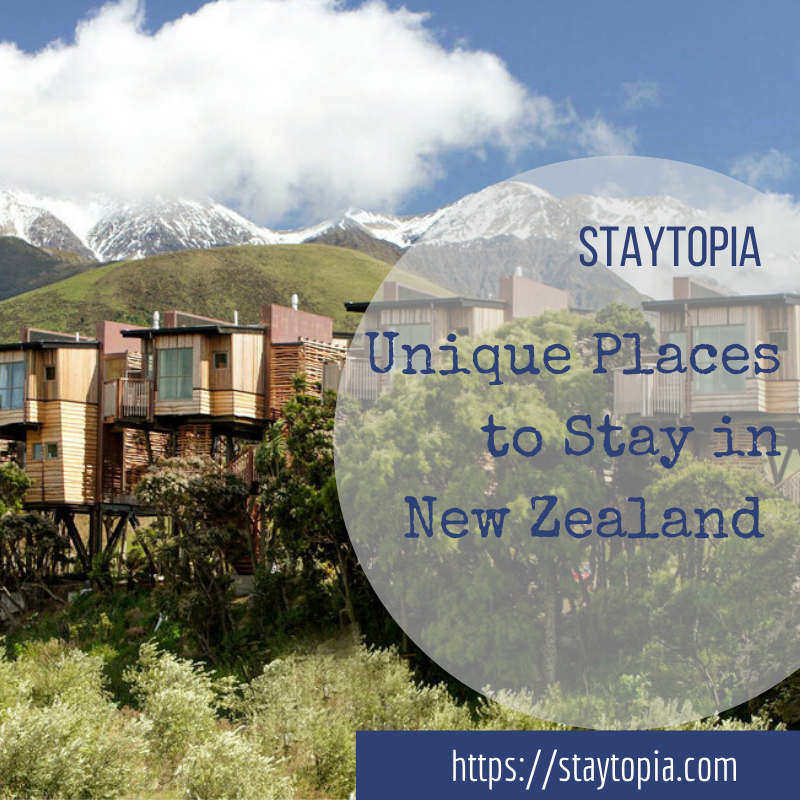Unique Places to Stay in New Zealand Staytopia