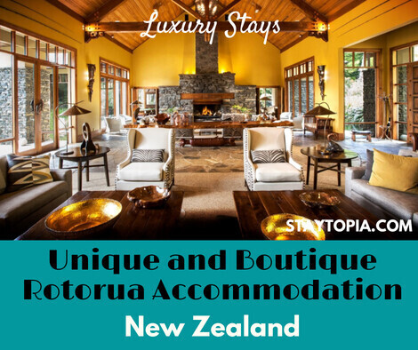 Unique and Boutique Rotorua Accommodation - Luxury Stays
