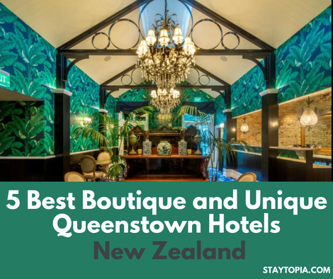 5 Best Boutique and Unique Queenstown Hotels