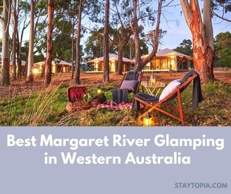 Margaret River Glamping in Western Australia