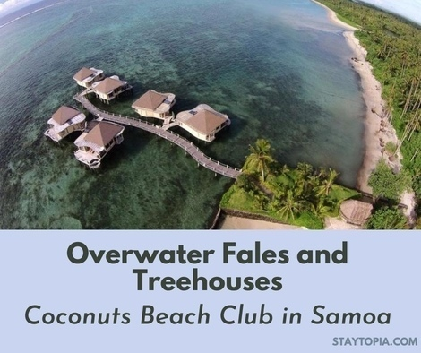 Overwater Fales and Treehouses - Coconuts Beach Club in Samoa