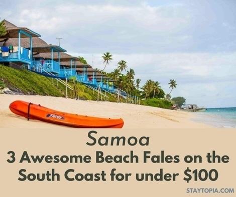 Samoa Beach Fales - 3 Beach Fales on the South Coast for under $100