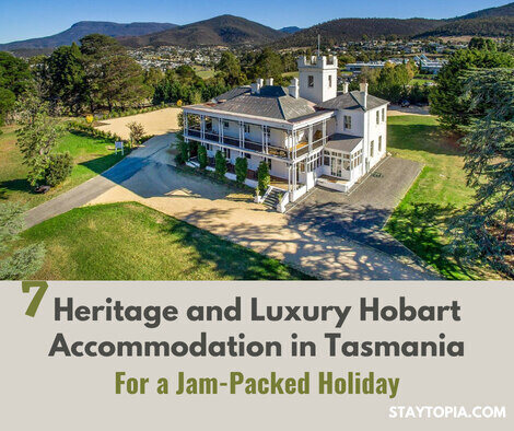 7 Heritage and Luxury Hobart Accommodation