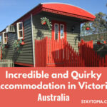 Incredible and Quirky Accommodation in Victoria