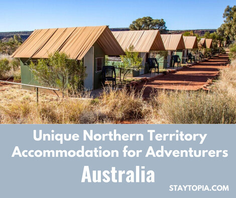 Unique Northern Territory Accommodation for Adventurers