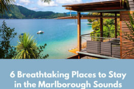 6 Breathtaking Places to Stay in the Marlborough Sounds