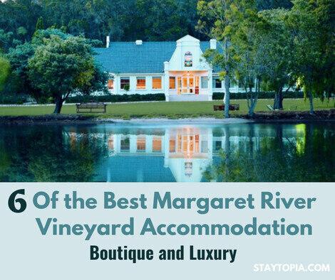 6 of the best Margaret River Vineyard Accommodation Staytopia