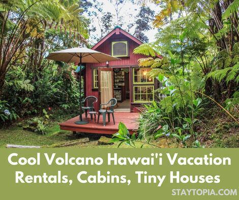 Volcano Hawaii Vacation Rentals, Cabins, Tiny Houses